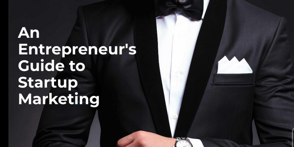 An Entrepreneur's Guide to Startup Marketing